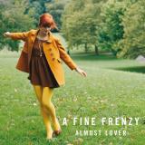 AFineFrenzy-Sing02AlmostLoverUK