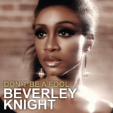 BeverleyKnight-Sing22DontBeAFool