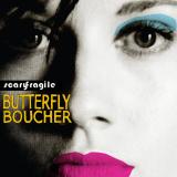 ButterflyBoucher-02ScaryFragile