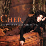 Cher-Sing22TheMusicsNoGoodWithoutYou