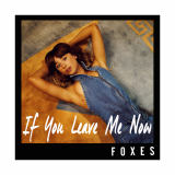 Foxes-Sing10IfYouLeaveMeNow
