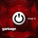 Garbage-Sing07PushIt