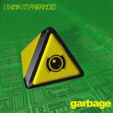 Garbage-Sing08IThinkImParanoid