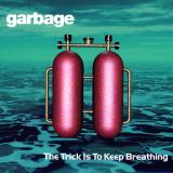 Garbage-Sing10TheTrickIsToKeepBreathing