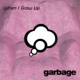 Garbage-Sing11WhenIGrowUp