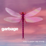Garbage-Sing12YouLookSoFine