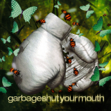 Garbage-Sing16ShutYourMouth