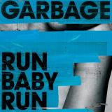Garbage-Sing19RunBabyRun