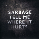Garbage-Sing20TellMeWhereItHurts