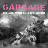 Garbage-Sing31TheMenWhoRuleTheWorld