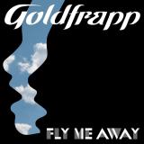 Goldfrapp-Sing11FlyMeAwayAlt