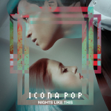 IconaPop-Sing01NightsLikeThis
