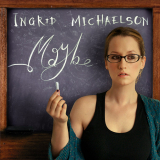 IngridMichaelson-Sing07Maybe