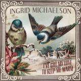 IngridMichaelson-Sing12IveGotMyLoveToKeepMeWarm