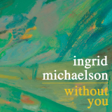IngridMichaelson-Sing19WithoutYou