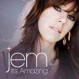 Jem-Sing04ItsAmazing