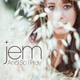 Jem-Sing05AndSoIPray