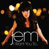Jem-Sing06IWantYouTo