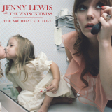 JennyLewis-Sing02YouAreWhatYouLove