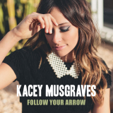 KaceyMusgraves-Sing03FollowYourArrow