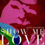 KateHavnevik-Sing05ShowMeLoveRe