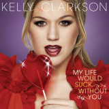 KellyClarkson-Sing12MyLifeWouldSuck