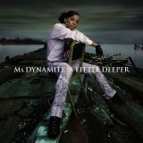 MsDynamite-01ALittleDeeper