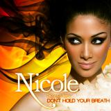 NicoleScherzinger-Sing06DontHoldYourBreathAlt