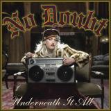 NoDoubt-Sing10UnderneathItAll