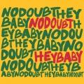 NoDoubt-Sing08HeyBaby