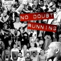NoDoubt-Sing11Running