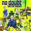 NoDoubt-Sing13SettleDown