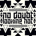 NoDoubt-Sing15LookingHot