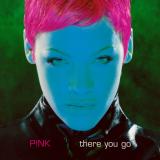 Pink-Sing01ThereYouGo