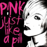 Pink-Sing06JustLikeAPill