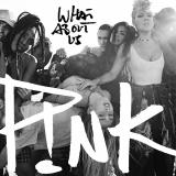 Pink-Sing34WhatAboutUs