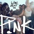 Pink-Sing34WhatAboutUsAlt