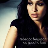 RebeccaFerguson-Sing02TooGoodToLose