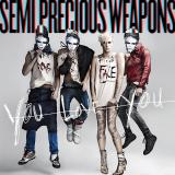 Semi Precious Weapons