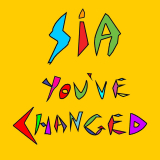Sia-Sing16YouveChangedPromo
