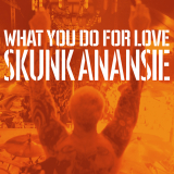 SkunkAnansie-Sing24WhatYouDoForLove