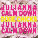 DixieChicks-Sing19JulianaCalmDown
