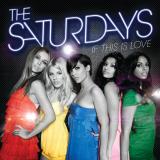 TheSaturdays-Sing01IfThisIsLove
