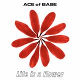 AceOfBase-Sing11LifeIsAFlowerAlt