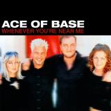 AceOfBase-Sing11WheneverYoureNearMe
