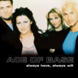 AceOfBase-Sing13AlwaysHaveAlwaysWill