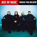 AceOfBase-Sing23WouldYouBelieve
