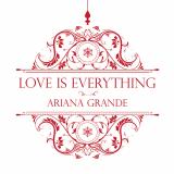 ArianaGrande-Sing06LoveIsEverything