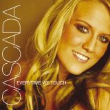 Cascada-Sing01EverytimeWeTouchUK