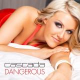 Cascada-Sing14Dangerous